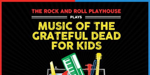 The Music of Grateful Dead for Kids @ Mohawk