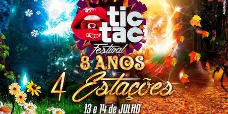 TIC TAC Festival – 8 ANOS * 4 Estações * 13 e 14 Julho ingressos