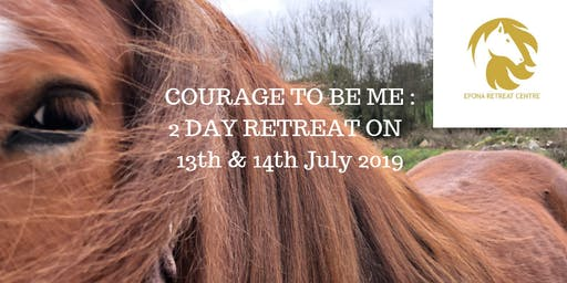 Courage to be Me - 2 Day Retreat with Noreen & the Horses