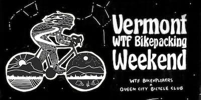 Vermont WTF Bikepacking Weekend