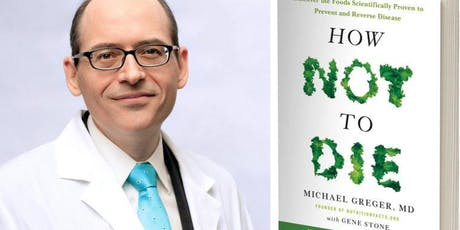 How Not to Die with Dr. Michael Greger tickets