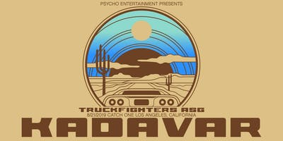 Psycho Entertainment presents: KADAVAR / TRUCKFIGHTERS / ASG