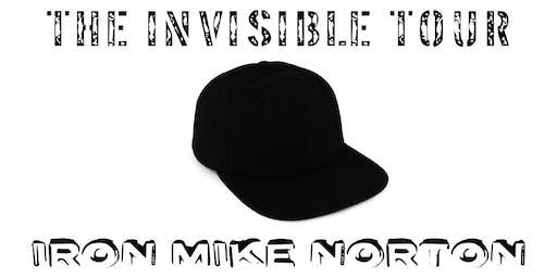 Iron Mike Norton - The Invisible Tour