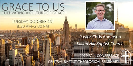 Central Seminary Fall Conference - Grace to Us: Cultivating a Culture of Grace