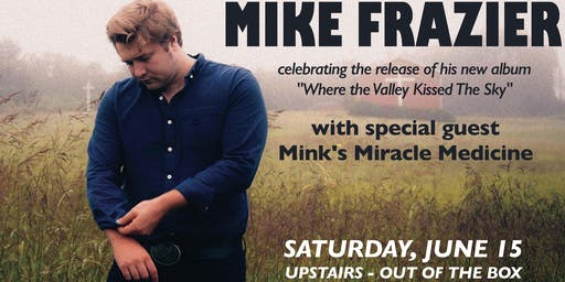 """Mike Frazier """"Where The Valley Kissed The Sky"""" Album Release"""
