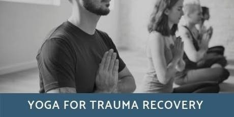 Yoga for Trauma Recovery, (By Reservation Only) Apr - Aug 2019 tickets