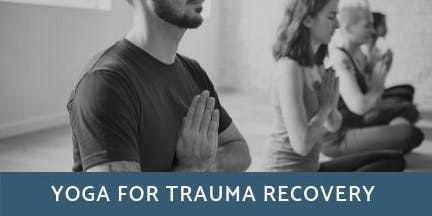 Yoga for Trauma Recovery, Apr - June 2019