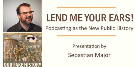 Lend Me Your Ears! Podcasting as the New Public History tickets