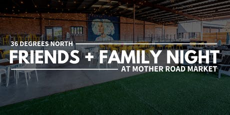 36ºN Family Night at Mother Road Market tickets
