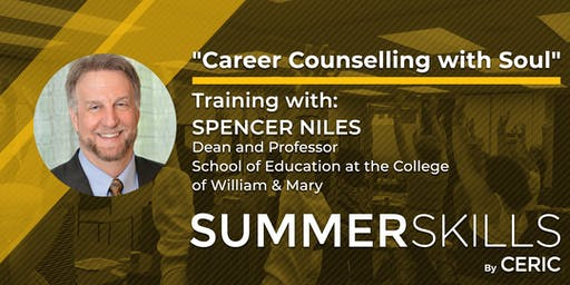 Summer Skills Academy: Career Counselling with Soul - Training with Spencer Niles
