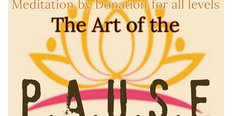The Art of the PAUSE Meditation by Donation - with Kim Fuller tickets