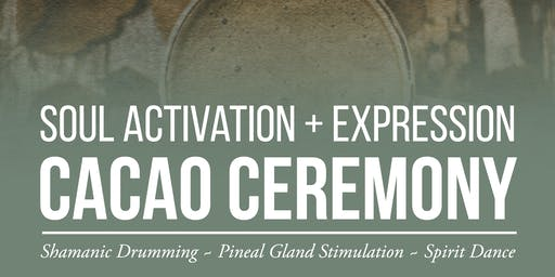 Soul Activation + Expression Cacao Ceremony