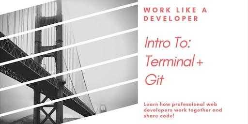 Work Like a Developer: Intro to Terminal & Git