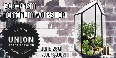 Geo-Prism Terrarium Workshop and Beer Tasting at Union Craft Brewing tickets