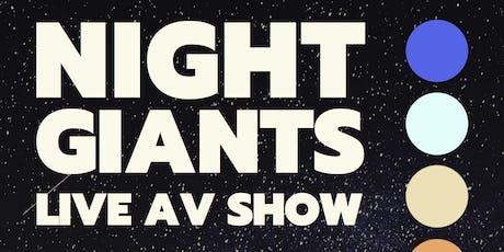 NIght Giants (Live AV) + ORSHA tickets