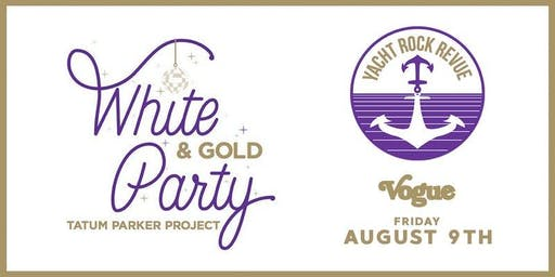 The White & Gold Party to benefit The Tatum Parker Project