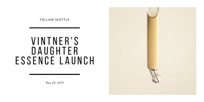 Vintner's Daughter Essence Launch