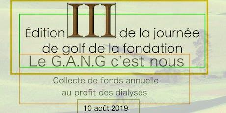 Édition 3 de la journée de golf de la fondation  le G.A.N.G c'est nous  billets