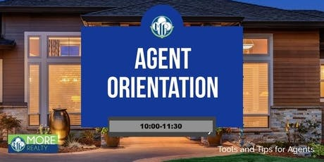 """MORE New Agent Orientation """"All Agents Welcome"""" tickets"""