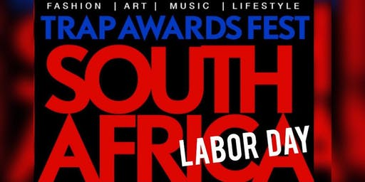 TRAP AWARD & FEST SOUTH AFRICA  LABOR DAY WEEKEND