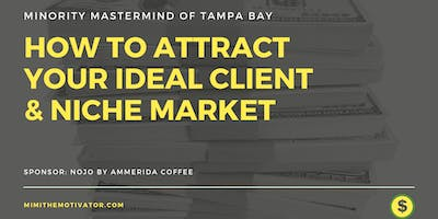 How To Attract Your Ideal Client & Niche Market