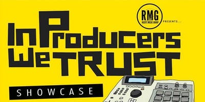 IN PRODUCERS WE TRUST (PRODUCER SHOWCASE)