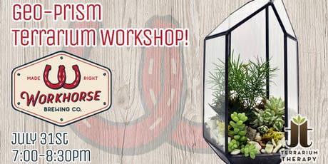 Geo-Prism Terrarium Workshop and Beer Tasting at Workhorse Brewing Company tickets