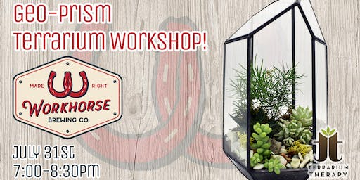 Geo-Prism Terrarium Workshop and Beer Tasting at Workhorse Brewing Company