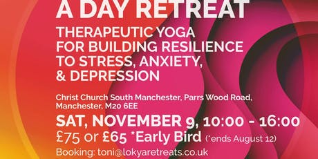 A Day Retreat - Building Resilience to Stress, Anxiety & Depression tickets