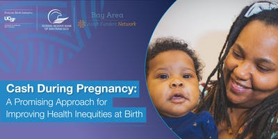 Cash During Pregnancy: A Promising Approach for Improving Health Inequities at Birth