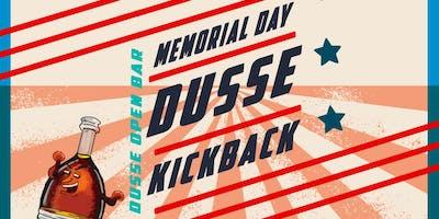 Dusse Kickback - Memorial Day Weekend Edition