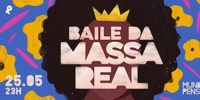 25/05 - BAILE DA MASSA REAL NO MUNDO PENSANTE