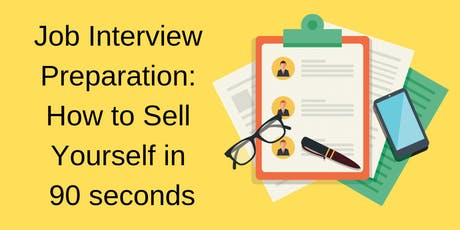 Job Interview Preparation: How to Sell Yourself in  90 seconds tickets