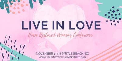 LIVE IN LOVE - Hope Restored Women's Conference 2019