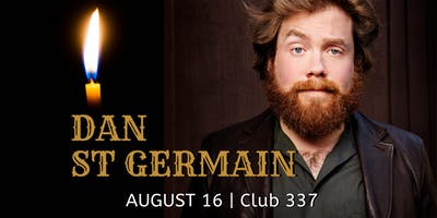 Dan St Germain (Comedy Central, Conan, Jimmy Fallon, HBO) @ Club 337