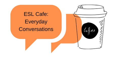 ESL Cafe: Everyday Conversation tickets