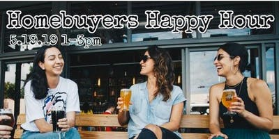 Homebuyers Happy Hour 5.19