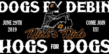 Hogs for Dogs, Rick's Ride 2019 Benefiting Dogs by Debin tickets
