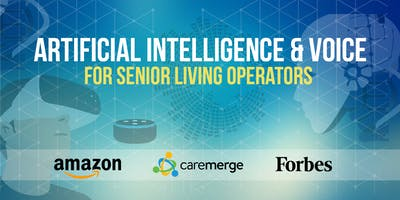 AI and Voice Technologies: Guide for Senior Living Operators  (With Amazon, Forbes, Caremerge)