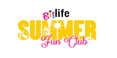 Girlife Summer Fun Club