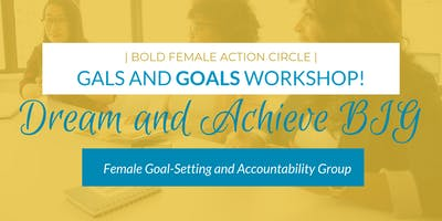 Gals and Goals Coworking Workshop! | BOLD FEMALE ACTION CIRCLE