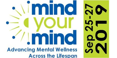 Mind Your Mind: Advancing Mental Wellness Across the Lifespan Conference tickets