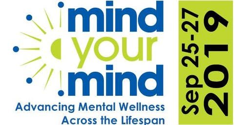Mind Your Mind: Advancing Mental Wellness Across the Lifespan Conference