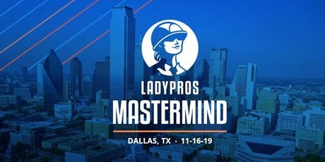 LADYPROS - Dallas Home Services Mastermind tickets
