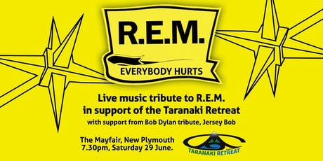 Everybody Hurts - A tribute to R.E.M. in support of the Taranaki Retreat tickets
