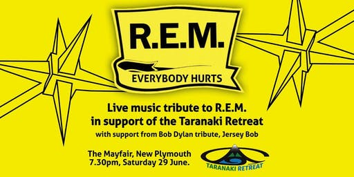 Everybody Hurts - A tribute to R.E.M. in support of the Taranaki Retreat