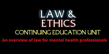 Law and Ethics: An overview of law for mental health professionals - 3 CEs tickets