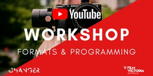 YouTube Workshop: Formats & Programming for Success