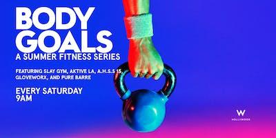 BODY GOALS - A SUMMER FITNESS SERIES