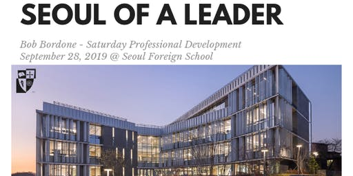 Seoul of a Leader - Bob Bordone - Saturday Professional Development